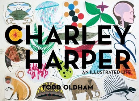 Charley Harper: An Illustrated Life by Todd Oldham